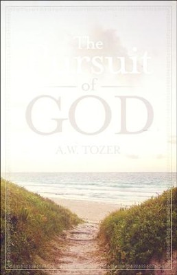 The Pursuit of God (by Tozer)   -
