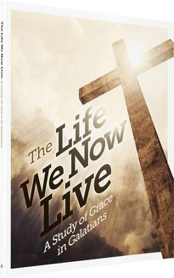 The Life We Now Live Student Manual   -