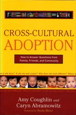 Cross-Cultural Adoption: How to Answer Questions from Family, Friends and Community  -     By: Caryn Abramowitz, Amy Coughlin
