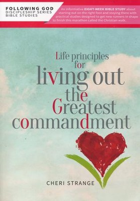Life Principles for Living Out Our Greatest Commandment   -     By: Cheri Strange