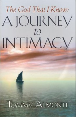 The God That I Know: A Journey to Intimacy  -     By: Tommy Alamonte