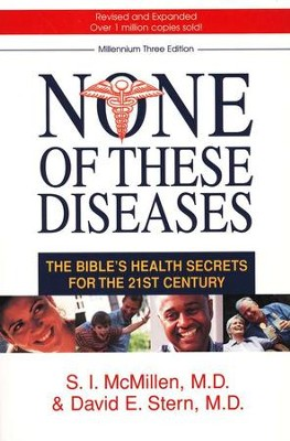 None of These Diseases: The Bible's Health Secrets for the 21st Century  -     By: S.I. McMillen, David E. Stern