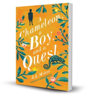 A Chameleon, A Boy and A Quest  -     By: Jennifer Myhre M.D.