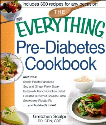 The Everything Pre-Diabetes Cookbook  -     By: Gretchen Scalpi