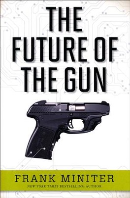 The Future of the Gun  -     By: Frank Miniter