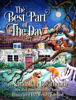 The Best Part of The Day  -     By: Sarah Ban Breathnach