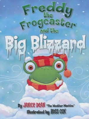 Freddy the Frogcaster and the Big Blizzard  -     By: Janice Dean