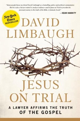 Jesus on Trial: A Lawyer Affirms the Truth of the Gospels  -     By: David Limbaugh