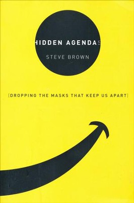 Hidden Agendas: Dropping the Masks that Keep Us Apart  -     By: Steve Brown
