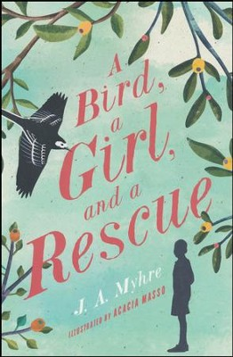 NEW #2: A Bird, A Girl and a Rescue   -     By: Jennifer Myhre MD