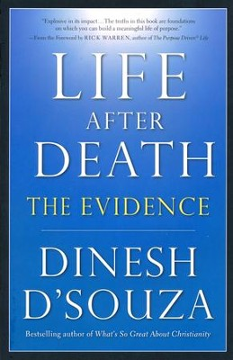 Life After Death: The Evidence  -     By: Dinesh D'Souza, Rick Warren