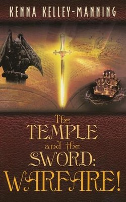 The Temple and the Sword: Warfare!  -     By: Kenna Kelley-Manning