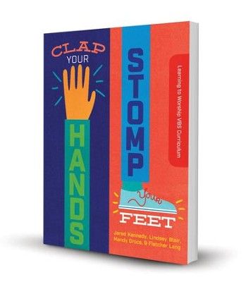 Clap Your Hands, Stomp Your Feet Starter Kit -          New Growth Press VBS 2018  -     By: Jared Kennedy, Lindsey Blair, Mandy Groce