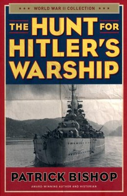 The Hunt for Hitler's Warship  -     By: Patrick Bishop