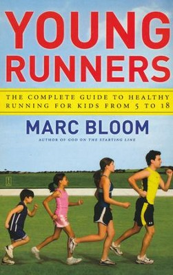 Young Runners: The Complete Guide to Healthy Running for Kids from 5 to 18  -     By: Marc Bloom
