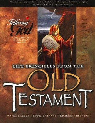 Following God Series: Life Principles from the Old Testament                                          -     By: Wayne Barber, Eddie Rasnake, Richard Shepherd