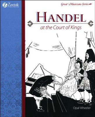 Handel at the Court of Kings   -     By: Opal Wheeler