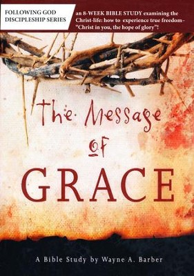 Following God Series: The Message of Grace   -     By: Wayne A. Barber