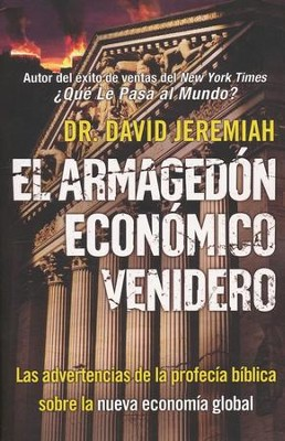 El Armagedón Económico Venidero  (The Coming Economic Armageddon)  -     By: Dr. David Jeremiah