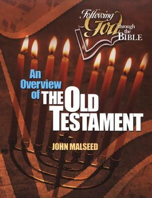 An Overview of the Old Testament (Following God through the Bible Series)    -     By: John Malseed