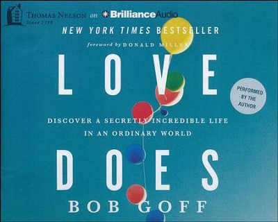 Love Does: Discover a Secretly Incredible Life in an Ordinary World - unabridged audiobook on CD  -     Narrated By: Bob Goff     By: Bob Goff