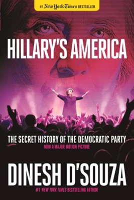 Hillary's America  -     By: Dinesh D'Souza