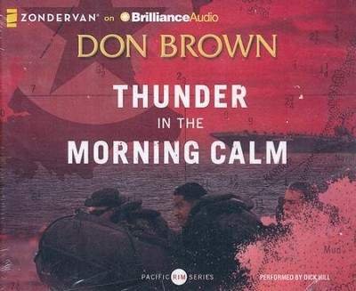 #1: Thunder in the Morning Calm - unabridged audiobook on CD  -     Narrated By: Dick Hill     By: Don Brown