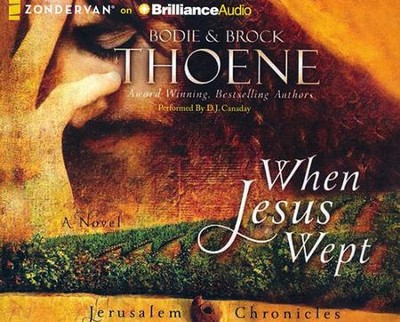 #1: When Jesus Wept - unabridged audiobook on CD  -     Narrated By: D.J. Canaday     By: Bodie Thoene, Brock Thoene