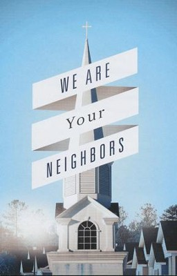 We Are Your Neighbors (ESV), Pack of 25 Tracts    -