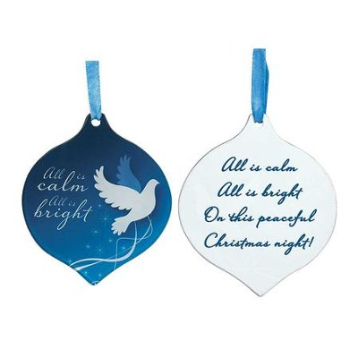 All Is Calm, All Is Bright Glass Ornament  -