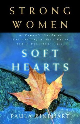 Strong Women, Soft Hearts - eBook  -     By: Paula Rinehart