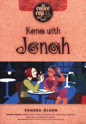 Kona with Jonah: A Coffee Cup Bible Study   -     By: Sandra Glahn