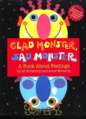 Glad Monster, Sad Monster: A Book About Feelings  -     By: Ed Emberley
