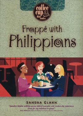 Coffee Cup Bible Studies Series: Frappe' with Philippians  -     By: Sandra Glahn