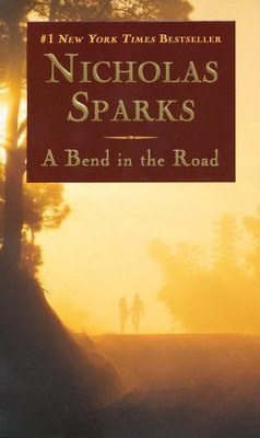 A Bend in the Road  -     By: Nicholas Sparks