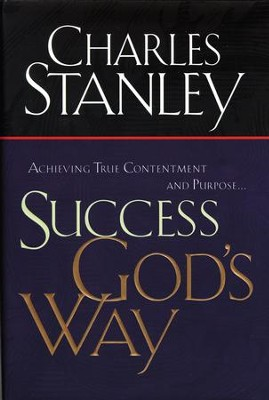 Success God's Way: Achieving True Contentment and Purpose - eBook  -     By: Charles F. Stanley