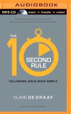 The 10-Second Rule: Following Jesus Made Simple - unabridged audiobook on MP3-CD  -     Narrated By: Tom Parks     By: Clare DeGraaf