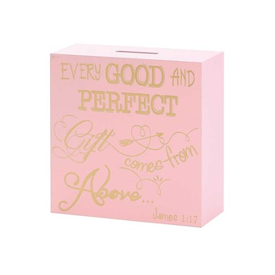 Every Good and Perfect Gift Comes From Above Bank, Pink  -
