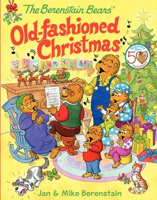 The Berenstain Bears Old-Fashioned Christmas   -     By: Jan Berenstain, Mike Berenstain     Illustrated By: Jan Berenstain
