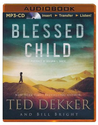 #1: Blessed Child - unabridged audiobook on MP3-CD  -     Narrated By: Benjamin L. Darcie     By: Ted Dekker, Bill Bright