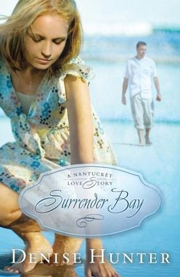Surrender Bay: A Nantucket Love Story - eBook  -     By: Denise Hunter