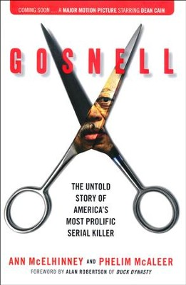 Gosnell: The Untold Story of America's Most Prolific Serial Killer  -     By: Ann McElhinney, Phelim McAleer