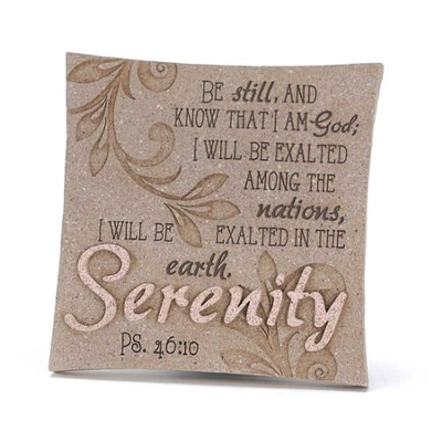 Serenity, Be Still and Know Plaque  -