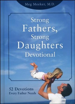 Strong Fathers, Strong Daughters Devotional  -     By: Meg Meeker M.D.