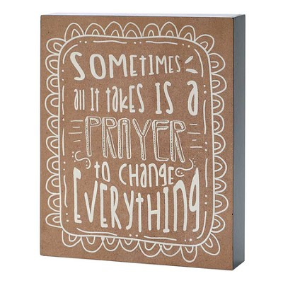 Sometimes All It Takes Is A Prayer Plaque  -