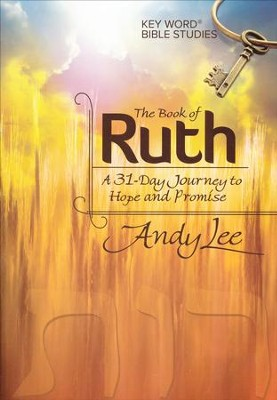 The Book of Ruth: Key Word Bible Study  -     By: Andy Lee