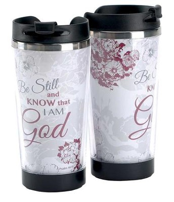 Be Still and Know That I Am God Travel Mug  -