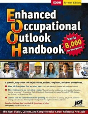 Enhanced Occupational Outlook Handbook, Seventh Edition Trade Paper  -     By: Editors at JIST