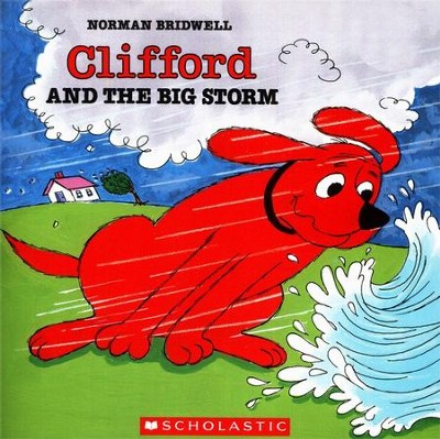 Clifford and the Big Storm   -     By: Norman Bridwell     Illustrated By: Norman Bridwell