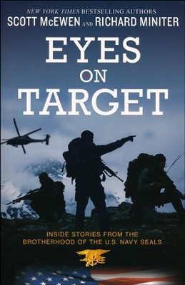Eyes on Target: Inside Stories from the Brotherhood of the U.S. Navy Seals  -     By: Scott McEwen, Richard Miniter